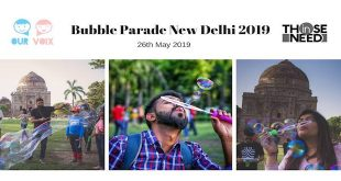 Bubble Parade New Delhi 2019 is here to break the bubble of silence