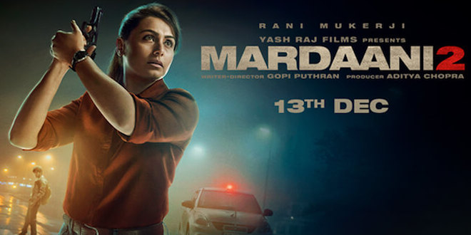 YRF's Mardaani 2 is rock solid on Tuesday as it garners 2.65 crore, total collections now at 23.65 crore!