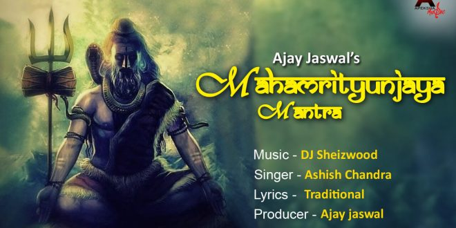 Apeksha Films & Music gives a new touch to Mahamrityunjay Mantra