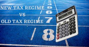 NEW TAX REGIME VS OLD TAX REGIME: MAKE THE RIGHT CHOICE