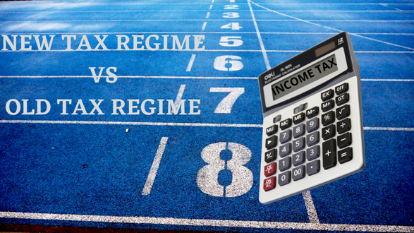 NEW TAX REGIME VS OLD TAX REGIME: MAKE THE RIGHT CHOICE