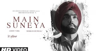 Bhushan Kumar's T-Series presents 'Main Suneya' – Ammy Virk's heart wrenching new single is out now!