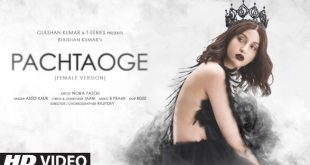 Bhushan Kumar's next Pachtaoge female version ft. Nora Fatehi is a masterpiece of craft, performance & symbolism