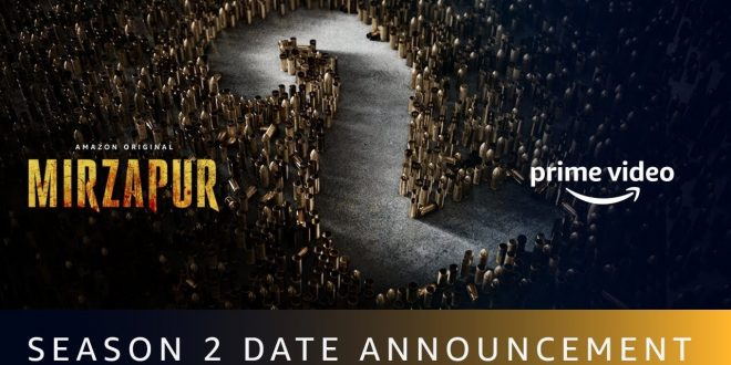 Amazon Prime Video and Excel Media and Entertainment confirm a 23rd October 2020 release for the much-awaited second season of Amazon Original Mirzapur