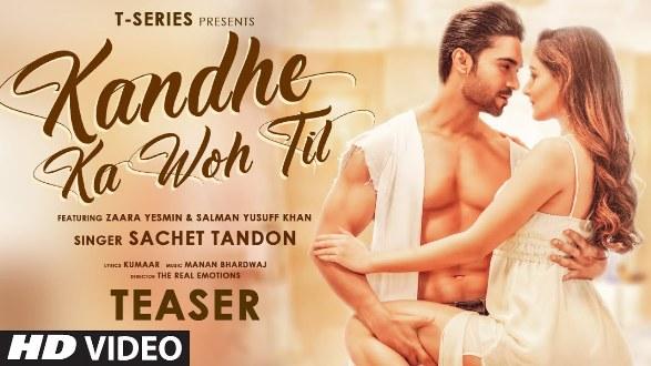 T-Series's next sung by Sachet Tandon 'Kandhe Ka Woh Til' ft Salman Yusuff Khan & Zaara Yesmin is out now