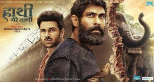 Rana Daggubati and Pulkit Samrat starrer Haathi Mere Saathi to release in theatres on Makar Sankranti 2021