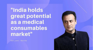 """""""India holds great potential as a medical consumables market"""": Sanjeev Nanda"""