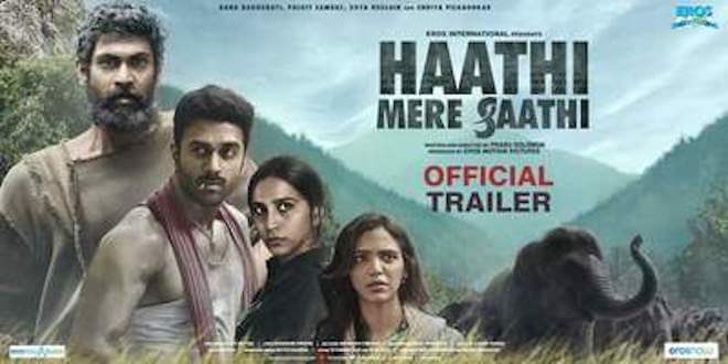 Rana Daggubati's Haathi Mere Saathi trailer unveiled today with a big bang! Watch out
