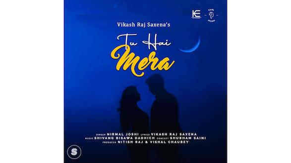 Filmmaker Vikash Raj Saxena releases his new Song 'Tu Hai Mera'